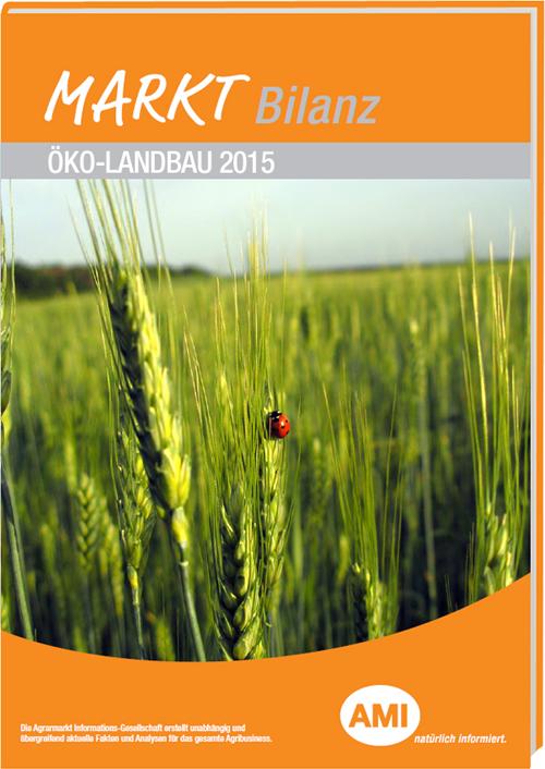 AMI Markt Bilanz Öko-Landbau 2015